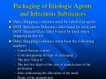 packaging of etiologic agents and infectious substances7