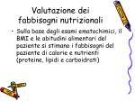 valutazione dei fabbisogni nutrizionali