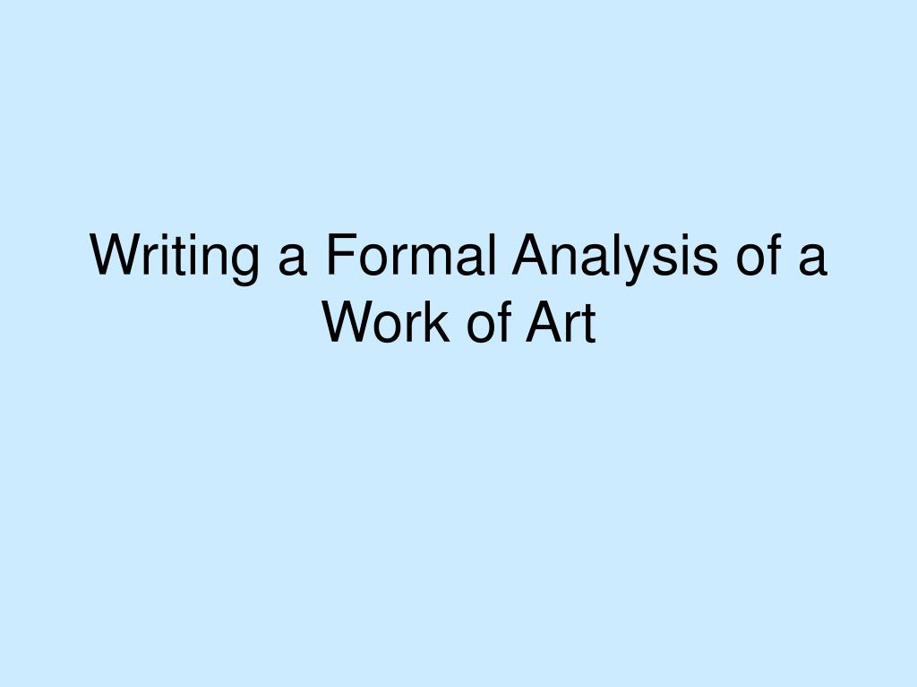 writing a formal analysis of a work of art l.
