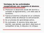 ventajas de las actividades cooperativas con respecto al alumno