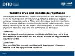 tackling drug and insecticide resistance