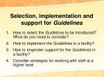 selection implementation and support for guidelines