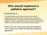who should implement a palliative approach