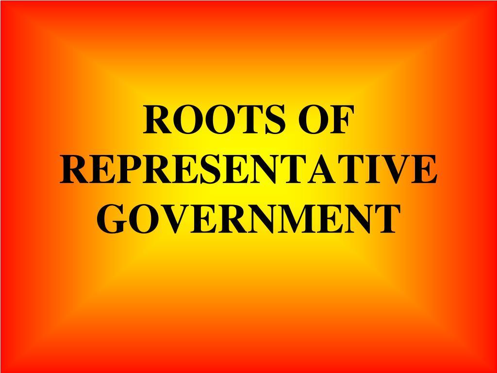 roots of representative government l.
