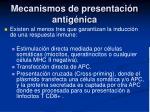 mecanismos de presentaci n antig nica