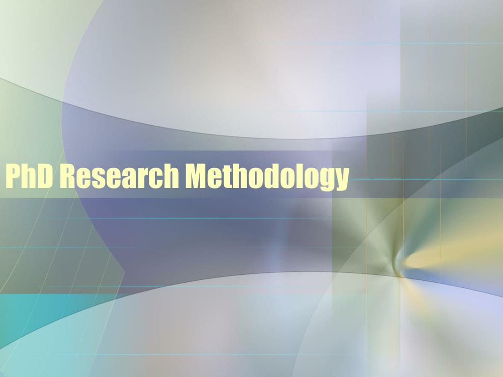 phd research methodology l.
