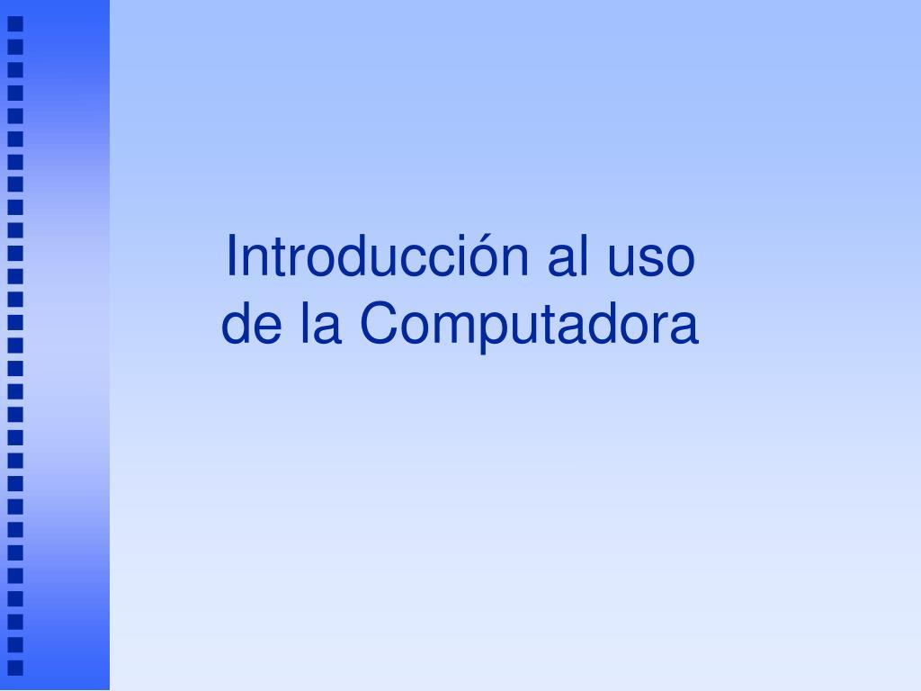 introducci n al uso de la computadora l.