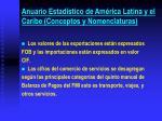 anuario estad stico de am rica latina y el caribe conceptos y nomenclaturas10