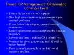 raised icp management of deteriorating conscious level
