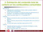 3 estimaci n del contenido total de carbono en los combustibles consumidos