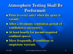 atmosphere testing shall be performed