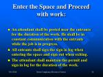enter the space and proceed with work