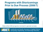 programs with shortcomings prior to due process 2006 7