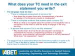 what does your tc need in the exit statement you write