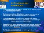 6 2 consideraciones metodol gicas