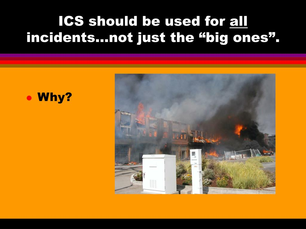 ICS should be used for