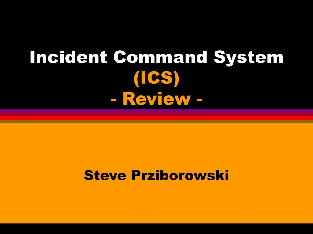 incident command system ics review l.