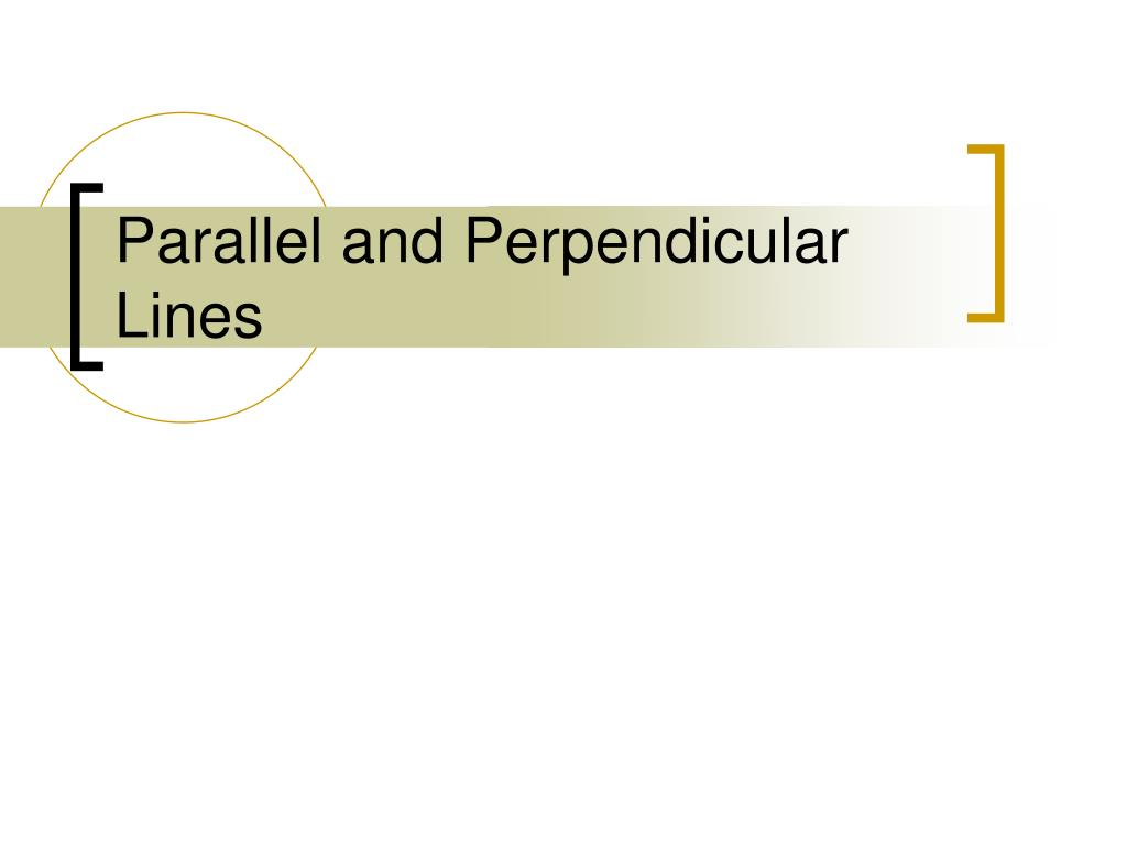 parallel and perpendicular lines l.