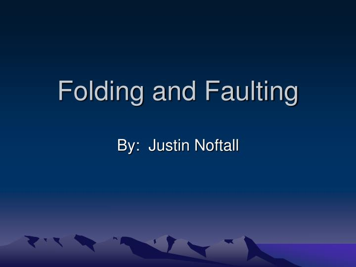 folding and faulting n.