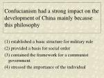 confucianism had a strong impact on the development of china mainly because this philosophy