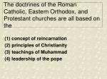 the doctrines of the roman catholic eastern orthodox and protestant churches are all based on the