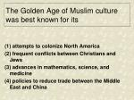 the golden age of muslim culture was best known for its