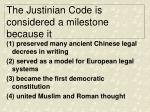 the justinian code is considered a milestone because it