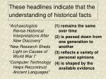 these headlines indicate that the understanding of historical facts