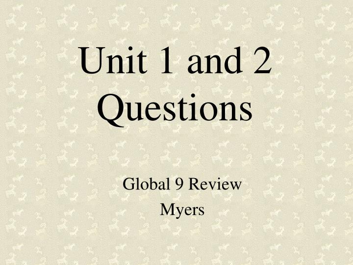 unit 1 and 2 questions n.