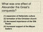 what was one effect of alexander the great s conquests