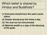 which belief is shared by hindus and buddhists