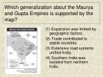 which generalization about the maurya and gupta empires is supported by the map
