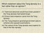 which statement about the tang dynasty is a fact rather than an opinion
