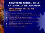 contexto actual de la tv cerrada en colombia18
