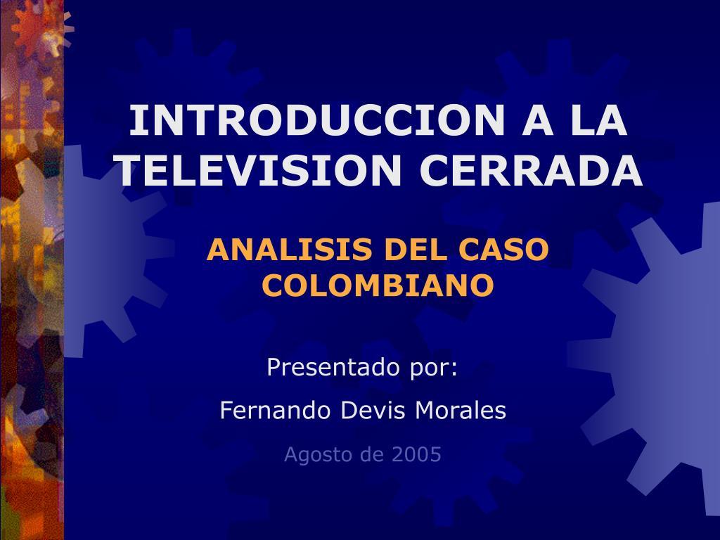 introduccion a la television cerrada analisis del caso colombiano l.