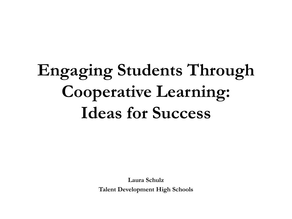 engaging students through cooperative learning ideas for success l.