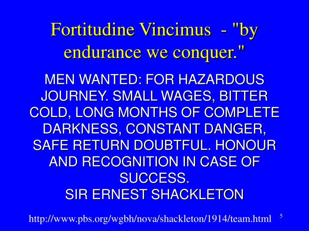 "Fortitudine Vincimus  - ""by endurance we conquer."""