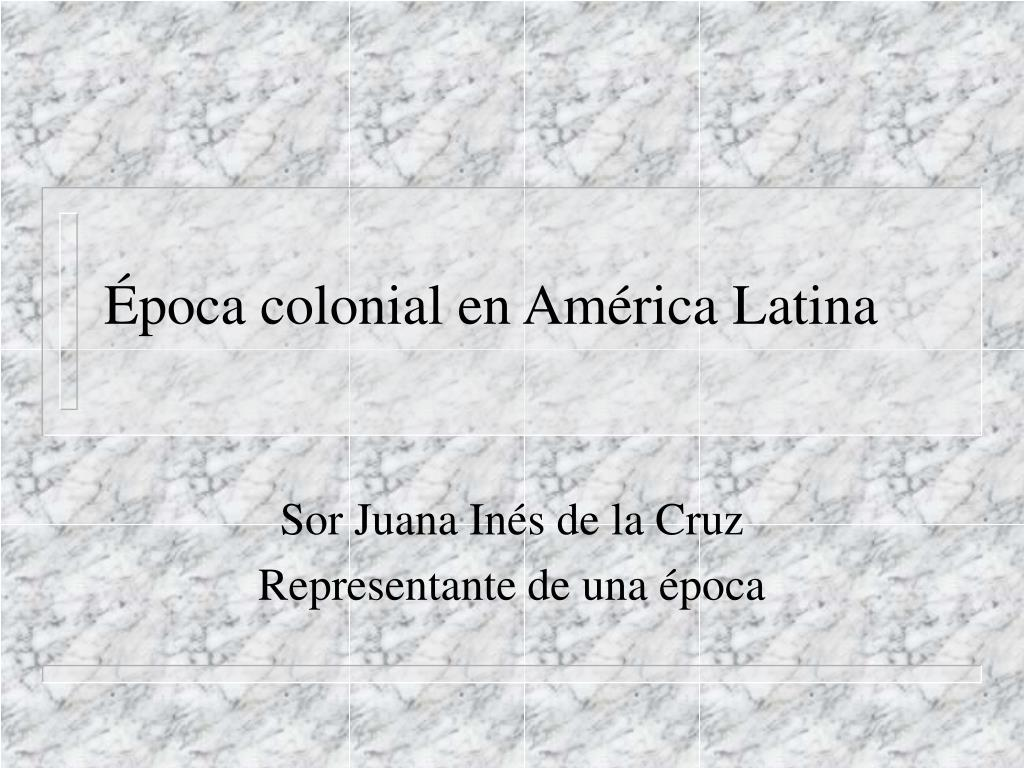 poca colonial en am rica latina l.
