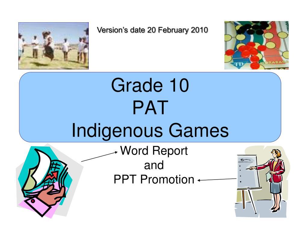 grade 10 pat indigenous games l.