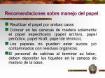 recomendaciones sobre manejo del papel