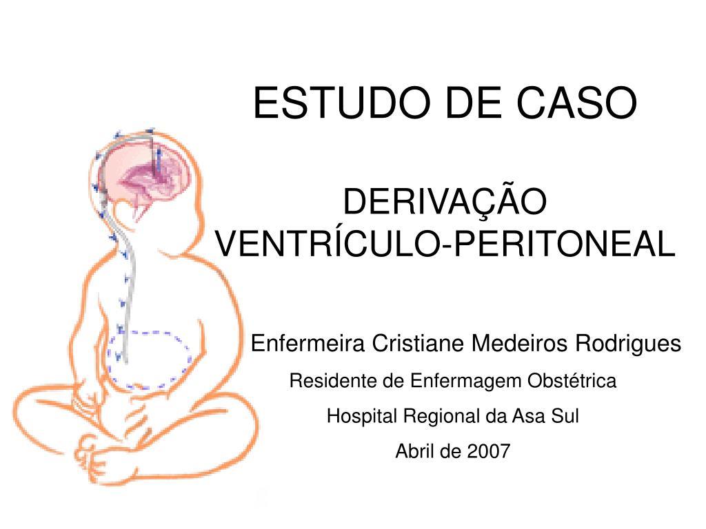 estudo de caso deriva o ventr culo peritoneal l.