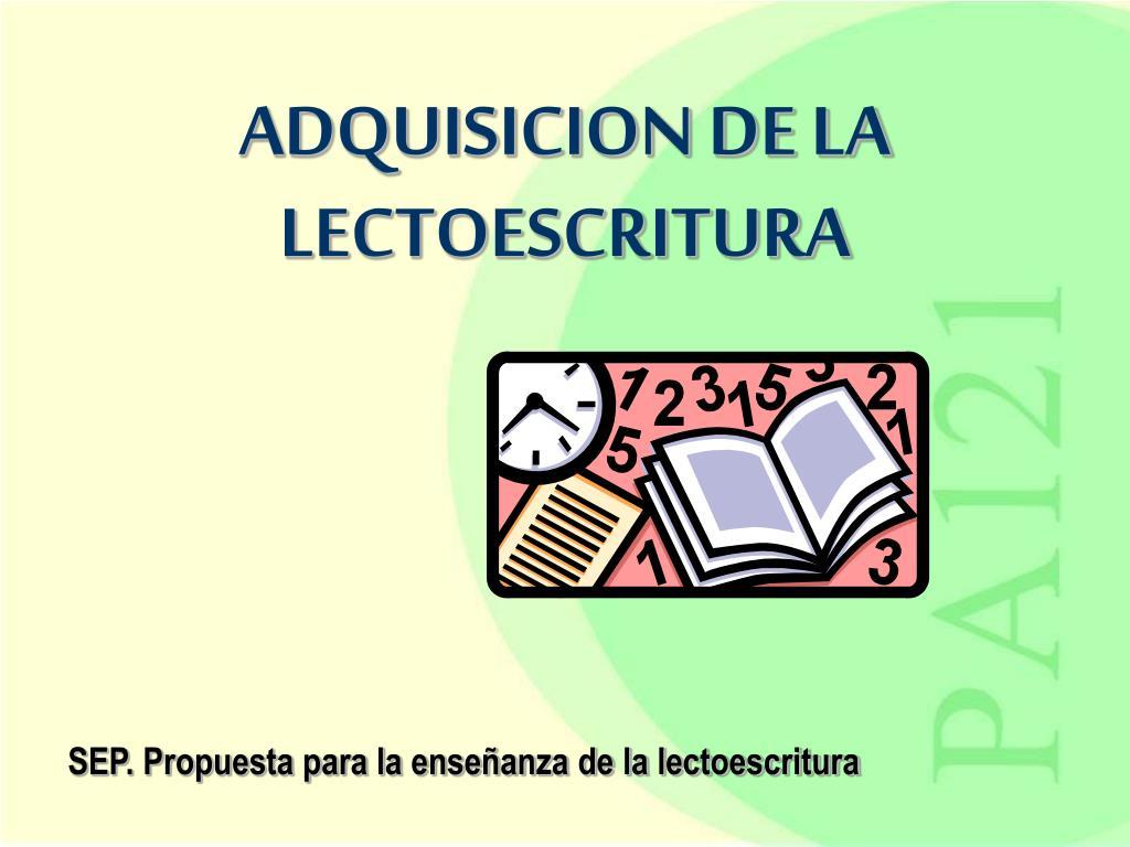 adquisicion de la lectoescritura l.
