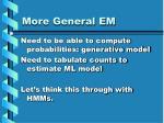 more general em
