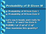probability of d given m