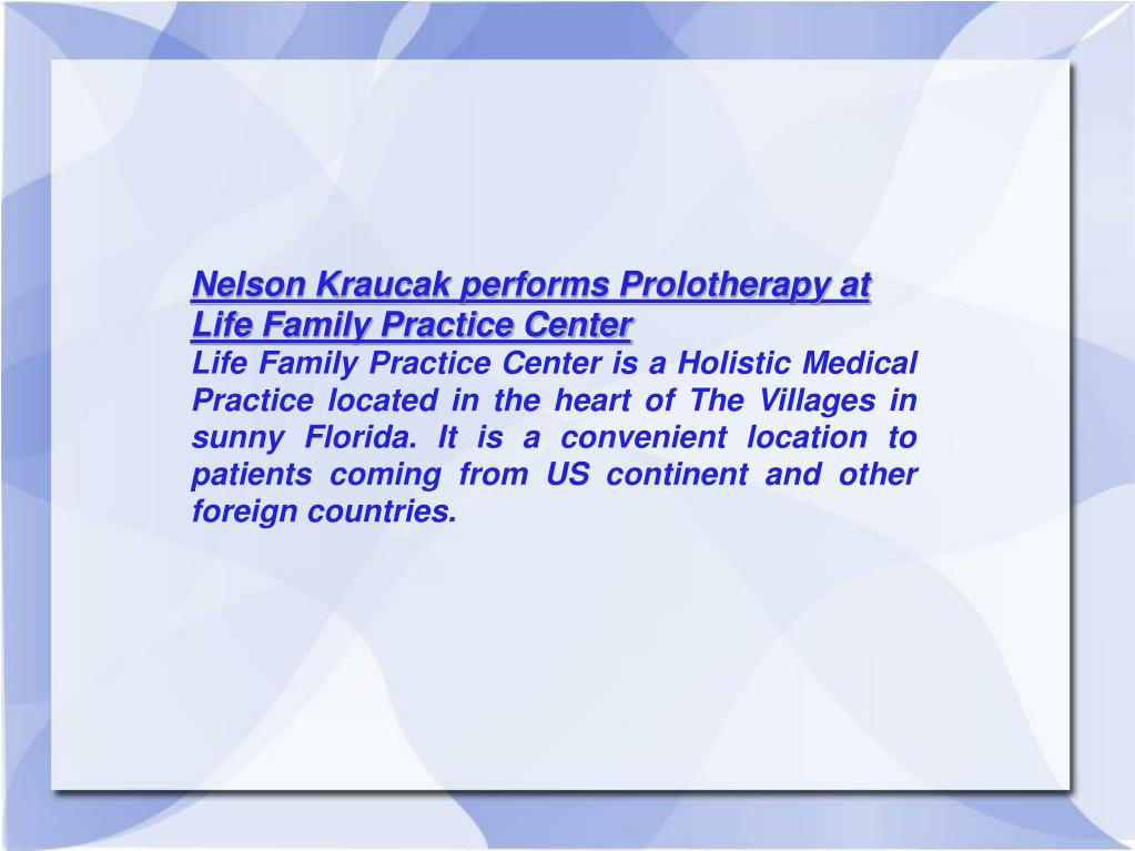 Nelson Kraucak performs Prolotherapy at Life Family Practice Center