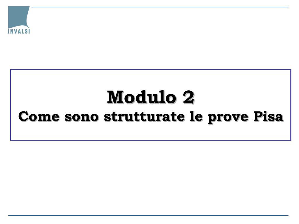 modulo 2 come sono strutturate le prove pisa l.
