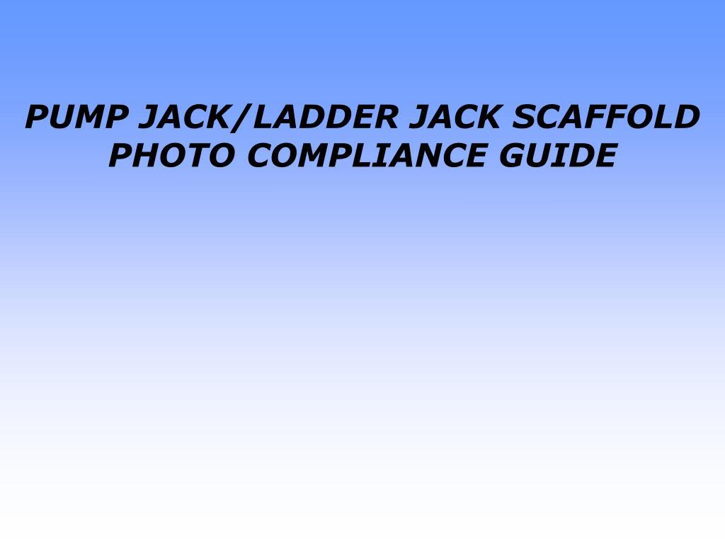 pump jack ladder jack scaffold photo compliance guide l.