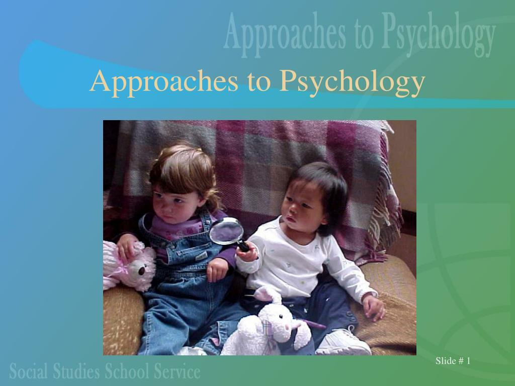approaches to psychology l.