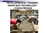 developmental training grow box technology couva region