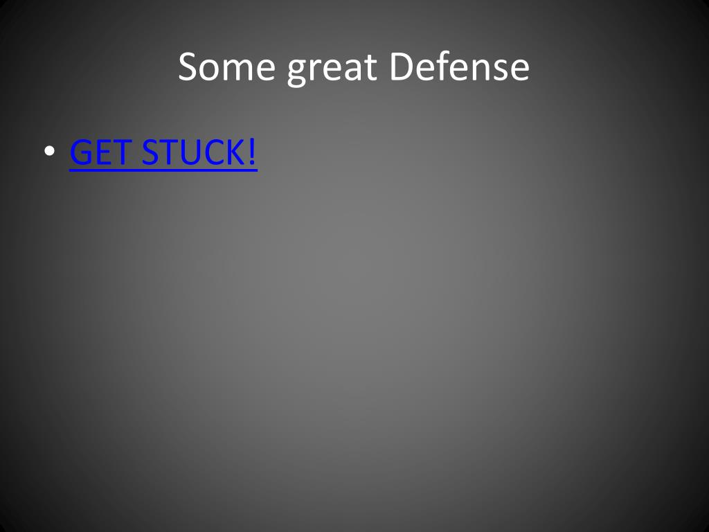 Some great Defense